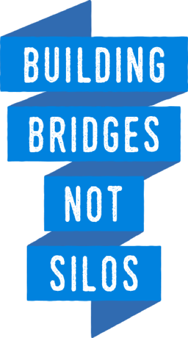 Building bridges not silos