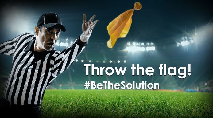 Throw the flag! Be the solution!
